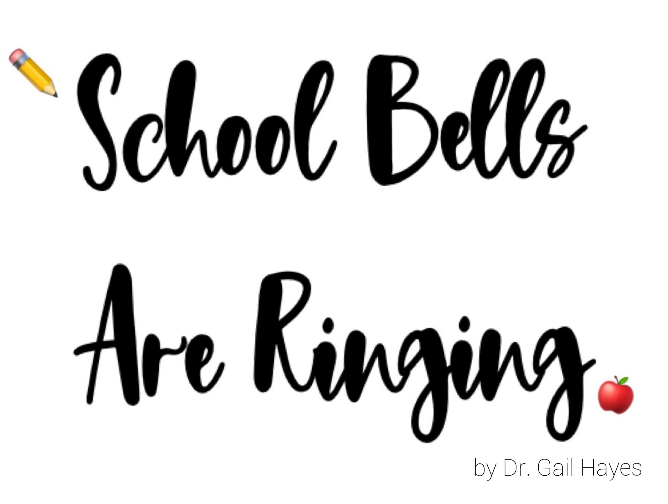 SCHOOL BELLS ARE RINGING